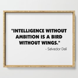 Intelligence Without Ambition is a Bird Without Wings - Salvador Dalì Serving Tray