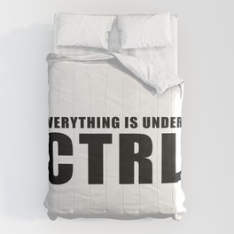 Everything is under CTRL Comforters
