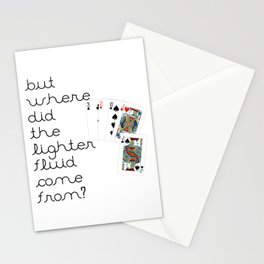 But Where Did the Lighter Fluid Come From? Stationery Cards