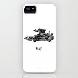 Roads? iPhone Case