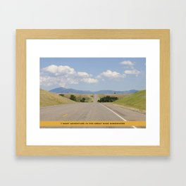 I want adventure in the great wide somewhere Framed Art Print