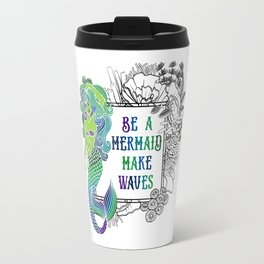 Be a Mermaid Travel Mug