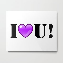 I Purple You! Metal Print