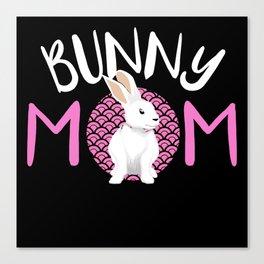 Bunny Rabbit Wabbit Bunnies Mom Lady Pet Lop Gift Canvas Print