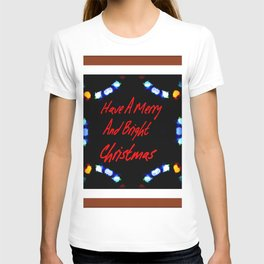 Have A Merry And Bright Christmas T-shirt