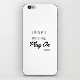 If music be the food of love, play on | Shakespeare Quote iPhone Skin