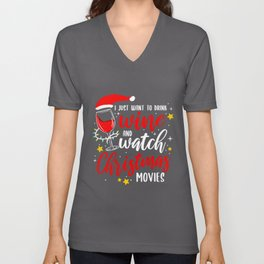 I Just Want To Drink Wine And Watch Christmas Movies Christmas Gift Unisex V-Neck