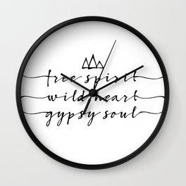 free spirit, wild heart, gypsy soul Wall Clock