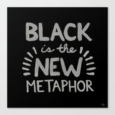 Black is the new Metaphor Canvas Print