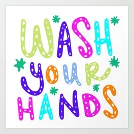 Wash Your Hands Design by Jelene Art Print