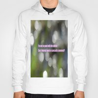 sarcasm Hoodies featuring Bokeh Sarcasm by Casey J. Newman