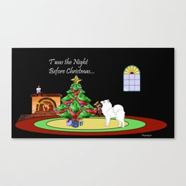 Samoyed T'was the Night before Christmas... Canvas Print