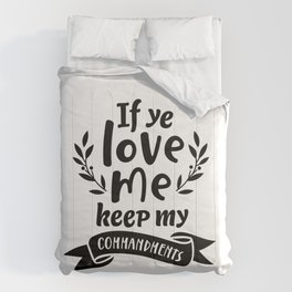 If Ye Love Me Keep My Commandments Inspiration Quote Art  Comforters