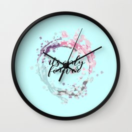 Its only forever Wall Clock