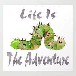 Life Is The Adventure Art Print
