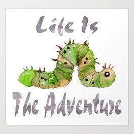 Life Is The Adventure Art Print