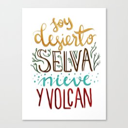 A venezuelan song phrase Soy desierto,selva,nieve y volcan Canvas Print