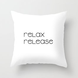 Relax and Release (black) T-Shirt Throw Pillow