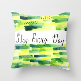 Motivational Quote: Slay Every Day, Slay, Kill it, Inspiration, Crush it. Throw Pillow