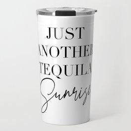 Just Another Tequila Sunrise Travel Mug