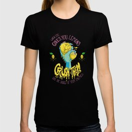 When Life Gives You Lemons, Crush Them T-shirt