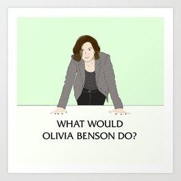 What Would Olivia Benson Do? Art Print