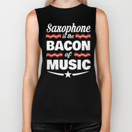 Saxophone Is The Bacon Of Music Biker Tank
