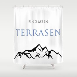 Find Me In... TERRASEN Shower Curtain