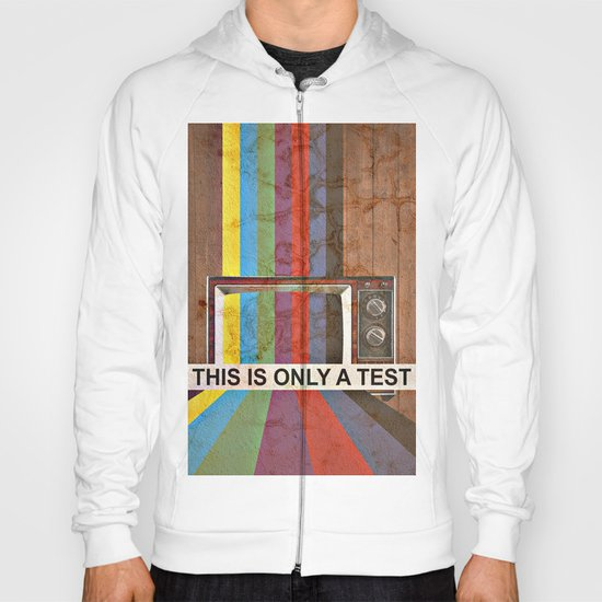 This Is Only A Test Hoody