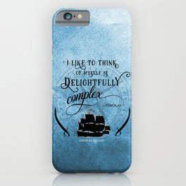 Delightfully complex quote - Nikolai Lantsov - Leigh Bardugo iPhone Case