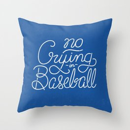 No Crying in Baseball Throw Pillow