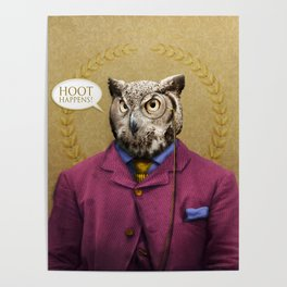 "Mr. Owl says: ""HOOT Happens!"" Poster"