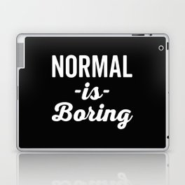 Normal Is Boring Funny Quote Laptop & iPad Skin