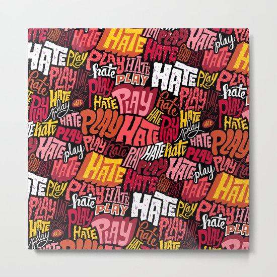 Play/Hate Pattern Metal Print