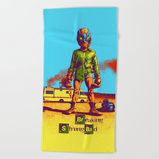 BREAKING STRONG BAD Beach Towel