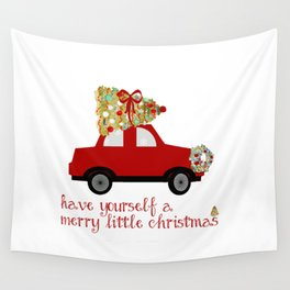 Have yourself a Merry little Christmas Wall Tapestry