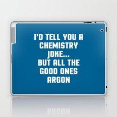 Chemistry Joke Funny Quote Laptop & iPad Skin