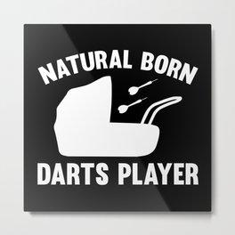 Natural Born Darts Player Metal Print