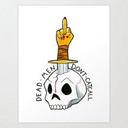Dead Men Don't Catcall Art Print