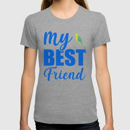 My Best Friend Is A Budgie by T-shirt