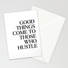 Good things come to those who hustle Stationery Cards