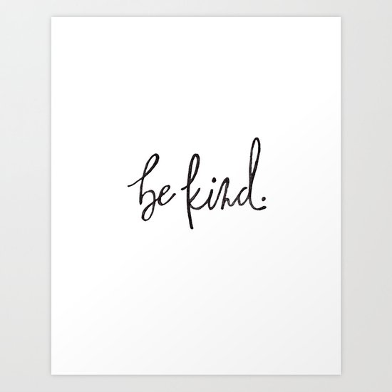 Be Kind- Black and White Watercolor  Art Print