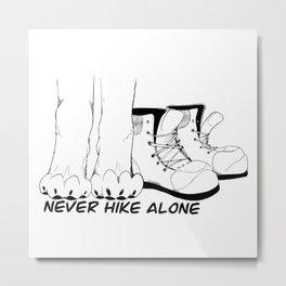 Never Hike Alone Metal Print
