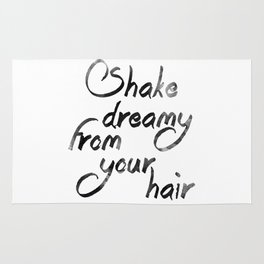Shake dreamy from your hair Rug