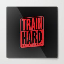 Train Hard Calisthenics Metal Print