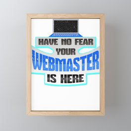 Computer Webmaster Have No Fear Your Webmaster is Here Framed Mini Art Print