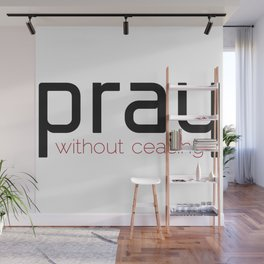 Christian,Bible verse,pray without ceasing Wall Mural