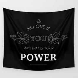 No One Is You & That Is Your Power - Quote (White On Black) Wall Tapestry