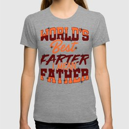 Father's Day Gift World's Best Farter, I Mean Father T-shirt