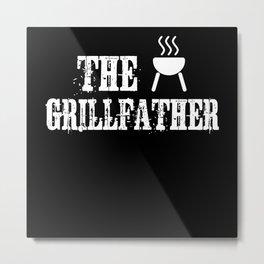 The Grillfather Gift Idea Design Motif Metal Print